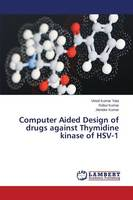 Computer Aided Design of Drugs Against Thymidine Kinase of Hsv-1 (Paperback)
