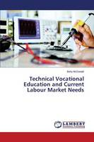 Technical Vocational Education and Current Labour Market Needs (Paperback)