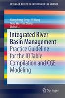 Integrated River Basin Management: Practice Guideline for the IO Table Compilation and CGE Modeling - SpringerBriefs in Environmental Science (Paperback)