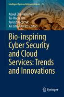 Bio-inspiring Cyber Security and Cloud Services: Trends and Innovations - Intelligent Systems Reference Library 70 (Hardback)