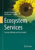 Ecosystem Services - Concept, Methods and Case Studies (Hardback)