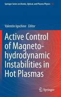 Active Control of Magneto-hydrodynamic Instabilities in Hot Plasmas