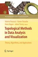 Topological Methods in Data Analysis and Visualization: Theory, Algorithms, and Applications - Mathematics and Visualization (Paperback)