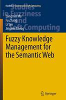 Fuzzy Knowledge Management for the Semantic Web - Studies in Fuzziness and Soft Computing 306 (Paperback)