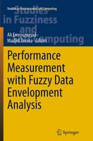 Performance Measurement with Fuzzy Data Envelopment Analysis - Studies in Fuzziness and Soft Computing 309 (Paperback)