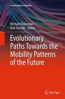 Evolutionary Paths Towards the Mobility Patterns of the Future - Lecture Notes in Mobility (Paperback)
