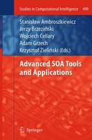 Advanced SOA Tools and Applications - Studies in Computational Intelligence 499 (Paperback)