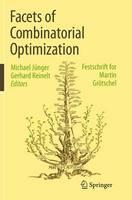 Facets of Combinatorial Optimization: Festschrift for Martin Groetschel (Paperback)