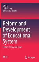 Reform and Development of Educational System: History, Policy and Cases (Hardback)