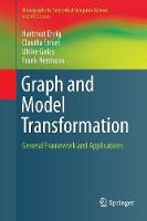 Graph and Model Transformation: General Framework and Applications - Monographs in Theoretical Computer Science. An EATCS Series (Paperback)