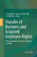 Transfer of Business and Acquired Employee Rights: A Practical Guide for Europe and Across the Globe (Paperback)