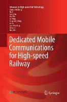 Dedicated Mobile Communications for High-speed Railway - Advances in High-speed Rail Technology (Paperback)