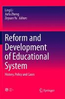 Reform and Development of Educational System: History, Policy and Cases (Paperback)