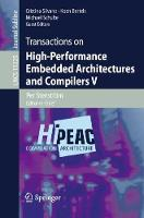 Transactions on High-Performance Embedded Architectures and Compilers V - Lecture Notes in Computer Science 11225 (Paperback)