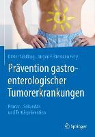 Pravention gastroenterologischer Tumorerkrankungen: Primar-, Sekundar- und Tertiarpravention (Paperback)