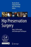 Hip Preservation Surgery: Open, Arthroscopic, and Endoscopic Techniques (Hardback)