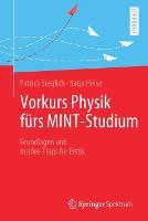 Vorkurs Physik furs MINT-Studium: Grundlagen und Insider-Tipps fur Erstis (Paperback)