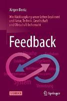 Feedback: Wie Ruckkopplung Unser Leben Bestimmt Und Natur, Technik, Gesellschaft Und Wirtschaft Beherrscht (Paperback)