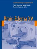 Brain Edema XV - Acta Neurochirurgica Supplement 118 (Hardback)