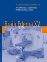 Brain Edema XV - Acta Neurochirurgica Supplement 118 (Paperback)
