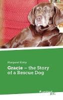 Gracie - the Story of a Rescue Dog (Hardback)