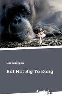 But Not Big To Kong (Paperback)