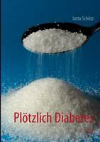 Ploetzlich Diabetes: Es geht auch ohne Pillen (Paperback)