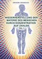 Wiederherstellung der Materie des Menschen durch Konzentration auf Zahlen - Teil 1 (Paperback)