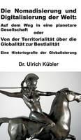 Die Nomadisierung Und Digitalisierung Der Welt (Hardback)