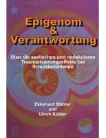Epigenom & Verantwortung: UEber die seelischen und molekularen Traumatisierungseffekte bei Schutzbefohlenen (Paperback)