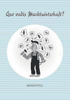 Quo vadis Marktwirtschaft? (Paperback)
