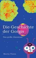 Die Geschichte der Gorgis: Das grosse Abenteuer (Paperback)