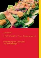 LOW CARB - Zum Feierabend: Fortsetzung von Low Carb: Fur Berufstatige (Paperback)