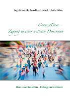 ConnectDoor - Zugang zu einer weiteren Dimension: Stress minimieren - Erfolg maximieren (Paperback)