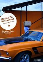 Christoph David Drange: Hecho En Socialismo: Socialism Today in Venezuela (Paperback)