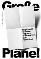 Big Plans!: Modern Types, Dreamers, and Inventors (Hardback)