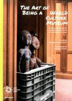 The Art of Being a World Culture Museum: Futures and Lifeways of Ethnographic Musuems in Contemporary Europe (Hardback)