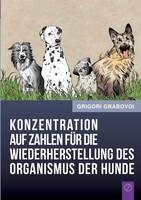Konzentration auf Zahlen fur die Wiederherstellung des Organismus der Hunde (Paperback)