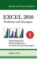 Excel 2010 Probleme und Loesungen Band 1: Dateifunktionen, Editierfunktionen, Formate & Formatierungen (Paperback)