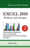 Excel 2010. Probleme und Loesungen. Band 2: Datenbanken, Diagramme, Schutz & Sicherheit, Kommunikation mit Anwendungen, Sonstiges (Paperback)