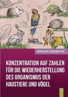 Konzentration auf Zahlen fur die Wiederherstellung des Organismus der Haustiere und Voegel (Paperback)