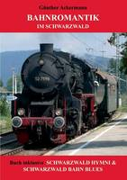 Bahnromantik Im Schwarzwald