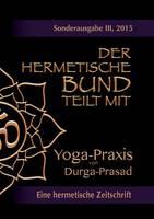 Der hermetische Bund teilt mit: Sonderausgabe III/2105: Yoga-Praxis (Paperback)