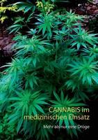 Cannabis im medizinischen Einsatz: Mehr als nur eine Droge (Paperback)