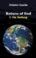 Return of God: I. Im Anfang (Paperback)
