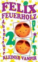 Felix Feuerholz 2: Kleiner Vampir (Paperback)
