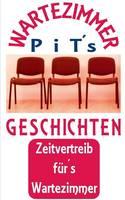 PiTs Wartezimmer Geschichten: Zeitvertreib furs Wartezimmer (Paperback)