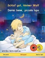 Schlaf gut, kleiner Wolf - Dormi bene, piccolo lupo (Deutsch - Italienisch): Zweisprachiges Kinderbuch mit Hoerbuch zum Herunterladen - Sefa Bilinguale Bilderbucher (Paperback)