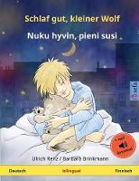 Schlaf gut, kleiner Wolf - Nuku hyvin, pieni susi (Deutsch - Finnisch): Zweisprachiges Kinderbuch mit Hoerbuch zum Herunterladen - Sefa Bilinguale Bilderbucher (Paperback)