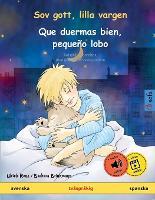 Sov gott, lilla vargen - Que duermas bien, pequeno lobo (svenska - spanska): Tvasprakig barnbok med ljudbok som nedladdning - Sefa Bilderboecker Pa Tva Sprak (Paperback)